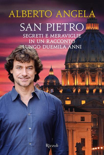 San Pietro. Segreti e meraviglie in un racconto lungo duemila anni - Alberto Angela - ebook