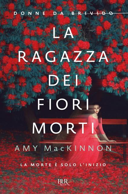 La ragazza dei fiori morti - S. Bortolussi,Amy MacKinnon - ebook