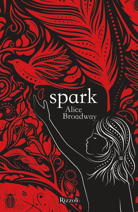 Spark - Chiara Codecà,Alice Broadway - ebook