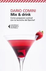 Mix & drink. Come preparare cocktail con le tecniche del barchef