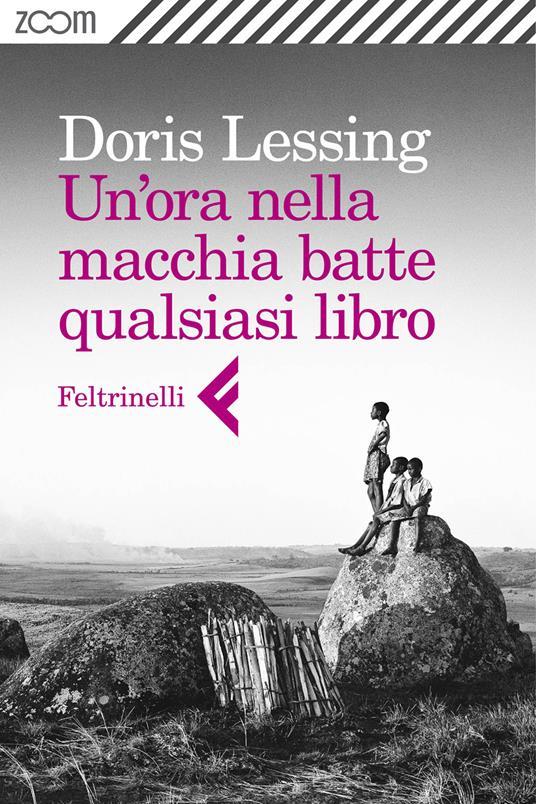 Un' ora nella macchia batte qualsiasi libro - Andrea Buzzi,Doris Lessing - ebook