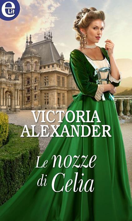 Le nozze di Celia. La società delle viaggiatrici - Victoria Alexander,Andrea Lepri - ebook