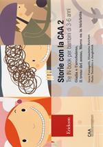 Storie con la CAA 2. Tre in-book per bambini di 3-6 anni: Giulia e l'arcobaleno-Il treno del sonno-Marco va in bicicletta