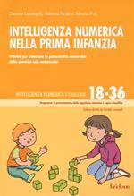 Intelligenza numerica nella prima infanzia. Attività per stimolare le potenzialità numeriche: dalla quantità alla numerosità