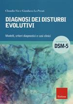 Diagnosi dei disturbi evolutivi. Modelli, criteri diagnostici e casi clinici