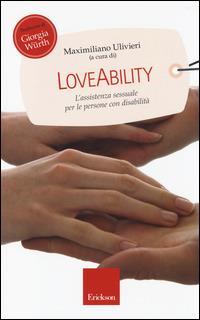LoveAbility. L'assistenza sessuale per le persone con disabilità - copertina