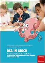 DSA in gioco. Uno strumento di divertimento per riflettere sui disturbi di apprendimento e sulle emozioni dei bambini con DSA