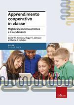 Apprendimento cooperativo in classe. Migliorare il clima emotivo e il rendimento