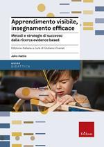 Apprendimento visibile, insegnamento efficace. Metodi e strategie di successo dalla ricerca evidence-based