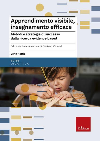 Apprendimento visibile, insegnamento efficace. Metodi e strategie di successo dalla ricerca evidence-based - John Hattie - copertina