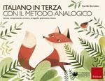 Italiano in terza con il metodo analogico. Lettura, comprensione, scrittura, ortografia, grammatica, lessico