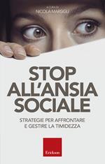 Stop all'ansia sociale. Strategie per affrontare e gestire la timidezza