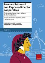 Percorsi letterari con l'apprendimento cooperativo. Testi scelti di letteratura italiana da Dante a Galileo. Con aggiornamento online