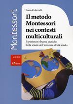 Il metodo Montessori nei contesti multiculturali. Esperienze e buone pratiche dalla scuola dell'infanzia all'età adulta