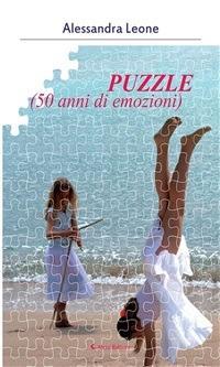 Puzzle (50 anni di emozioni) - Alessandra Leone - ebook