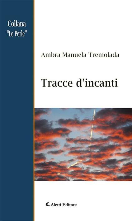 Tracce d'incanti - Ambra Manuela Tremolada - ebook