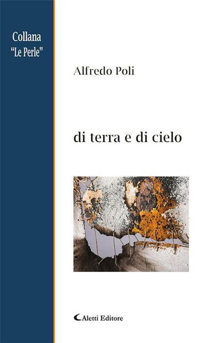 di terra e di cielo - Alfredo Poli - ebook