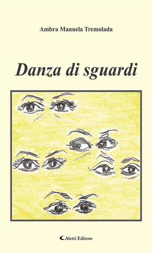 Danza di sguardi - Ambra Manuela Tremolada - ebook