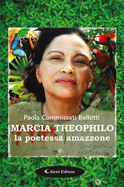 Marcia Theophilo la poetessa amazzone - Paola Commissati Bellotti - copertina