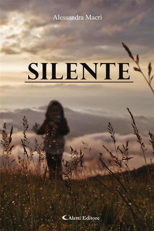 Silente - Alessandra Macrì - ebook