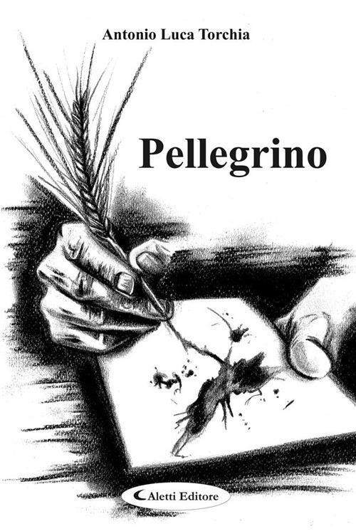 Pellegrino - Antonio Luca Torchia - ebook