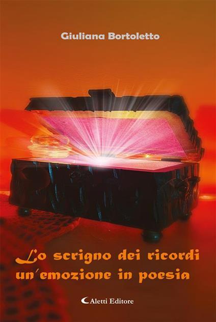 Lo scrigno dei ricordi. Un'emozione in poesia - Giuliana Bortoletto - ebook