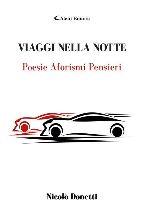 Viaggi nella notte. Poesie aforismi pensieri - Nicolò Donetti - ebook