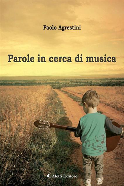 Parole in cerca di musica - Paolo Agrestini - ebook
