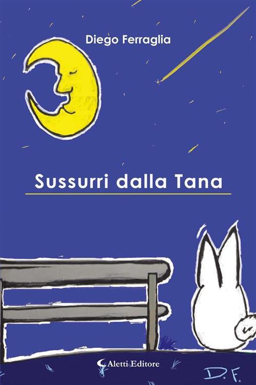Sussurri dalla Tana - Diego Ferraglia - ebook