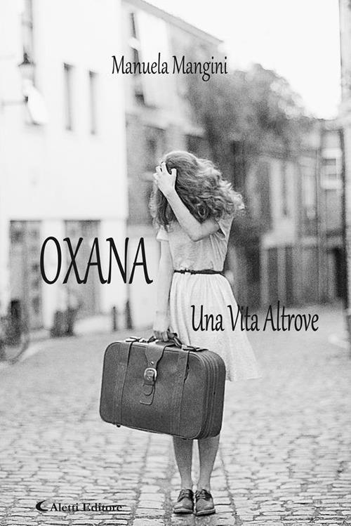 Oxana. Una vita altrove - Manuela Mangini - ebook
