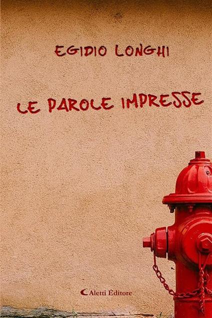 Le parole impresse - Egidio Longhi - ebook
