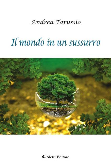 Il mondo in un sussurro - Andrea Tarussio - ebook