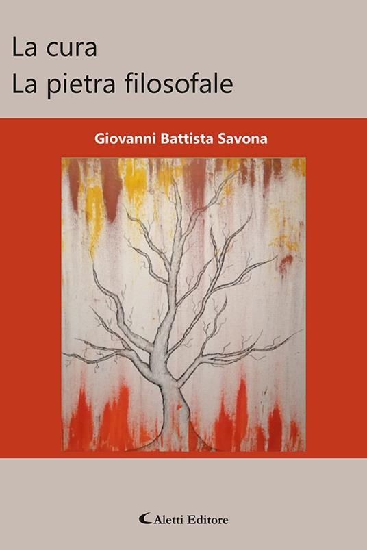 La cura. La pietra filosofale - Giovanni Battista Savona - copertina
