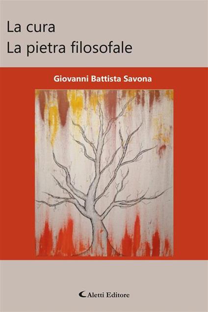 La cura. La pietra filosofale - Giovanni Battista Savona - ebook