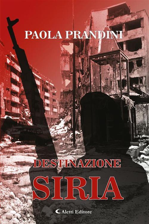 Destinazione: Siria - Paola Prandini - ebook