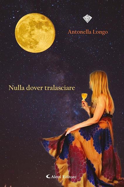 Nulla dover tralasciare - Antonella Longo - ebook