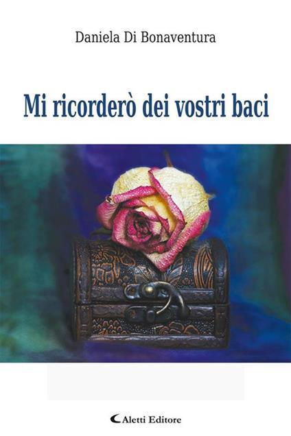 Mi ricorderò dei vostri baci - Daniela Di Bonaventura - ebook