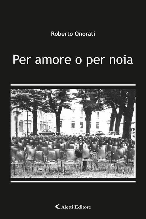 Per amore o per noia - Roberto Onorati - ebook