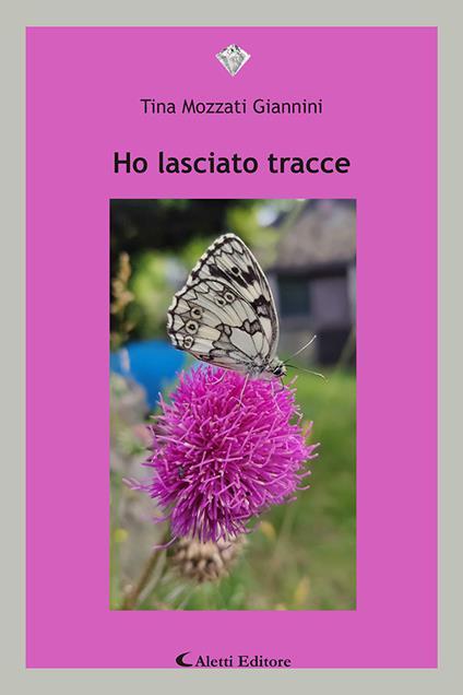 Ho lasciato tracce - Tina Mozzati Giannini - copertina