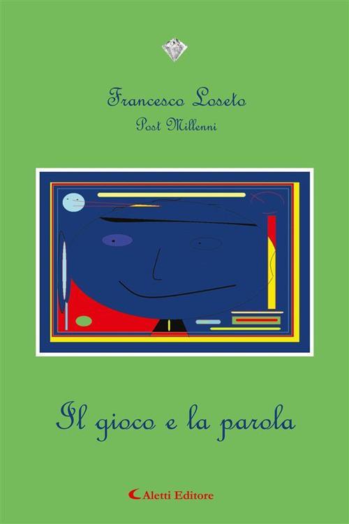 Il gioco e la parola - Francesco Loseto - ebook