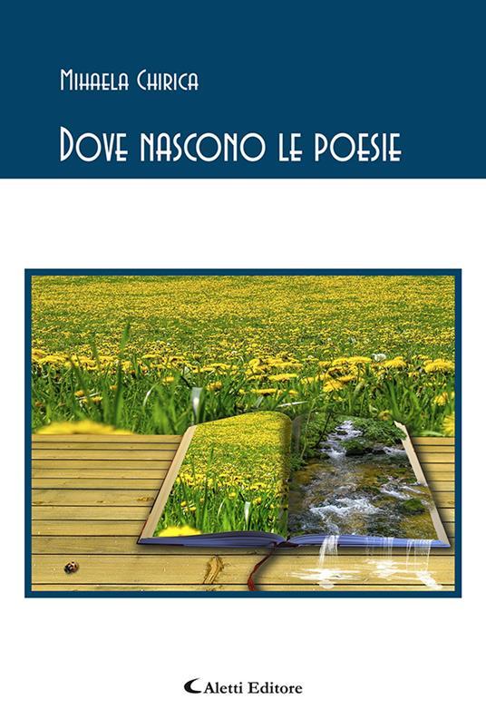 Dove nascono le poesie - Mihaela Chirica - copertina