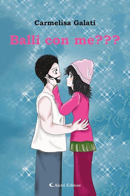 Balli con me??? - Carmelisa Galati - copertina