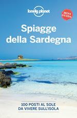 Spiagge della Sardegna. 100 posti al sole da vivere sull'isola