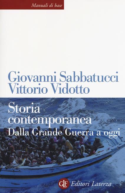 Storia contemporanea. Dalla Grande Guerra a oggi. Nuova ediz. - Giovanni Sabbatucci,Vittorio Vidotto - copertina