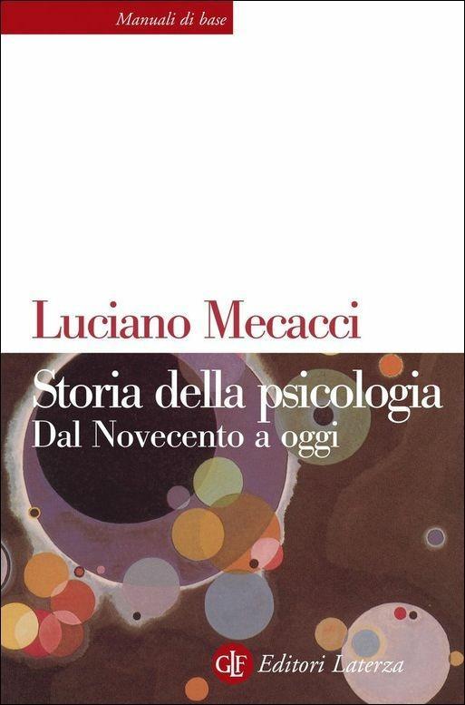 Storia della psicologia. Dal Novecento a oggi - Luciano Mecacci - copertina