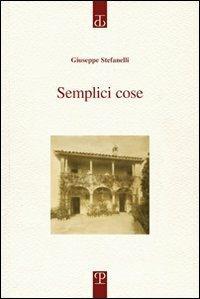 Semplici cose - Giuseppe Stefanelli - copertina