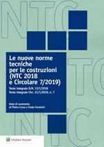 Le nuove norme tecniche per le costruzioni (NTC 2018 e Circolare 7/2019). Testo integrale D.M. 17/1/2018. Testo integrale Circ. 21/1/2019, n. 7