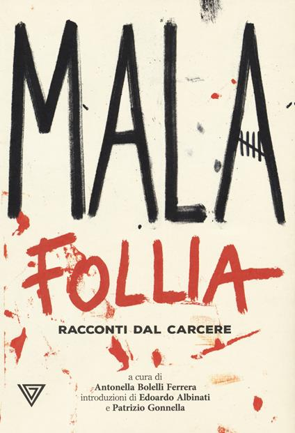 Malafollia. Racconti dal carcere - copertina