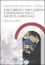 Educabilità, educazione e pedagogia nella società complessa. Lineamenti introduttivi