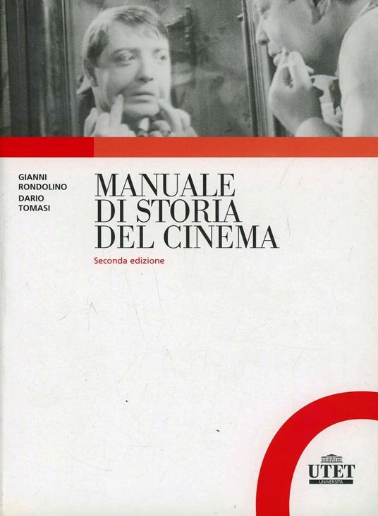 Manuale di storia del cinema - Gianni Rondolino,Dario Tomasi - copertina